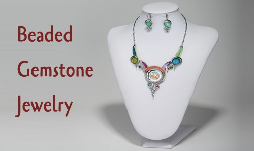 Beaded Gemstone Jewelry Features